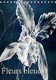 Fleurs bleues (Tischkalender 2018 DIN A5 hoch): Fleurs bleues ist ein künstlerischer Streifzug durch die Botanik. Mit weißem Kreidestift auf ... der Pflanzenwelt. (Monatskalender, 14 Seiten