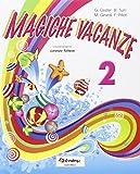 Magiche vacanze. Per la Scuola elementare: Magiche vacanze 2.