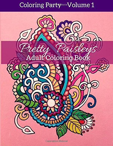 Pretty Paisleys: Adult Coloring Book: Volume 1 (Coloring Party)