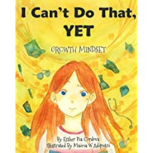 I Can't Do That, YET: Growth Mindset (English Edition)
