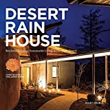 Desert Rain House: Resilient Building, Sustainable Living in the High Desert by Juliet Grable (2015-03-30)