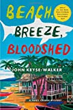 Front cover for the book Beach, Breeze, Bloodshed (Teddy Creque Mysteries) by John Keyse-Walker