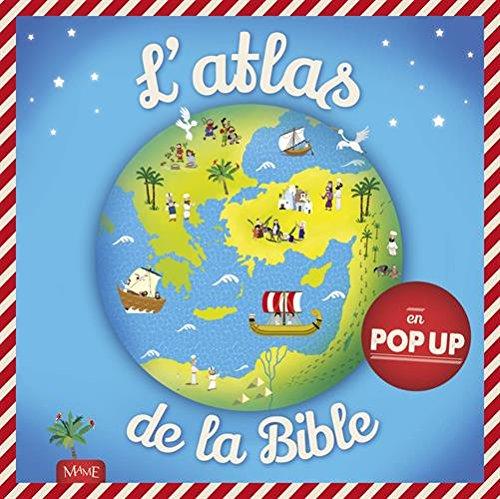 Atlas de la Bible en pop-up par Juliet David