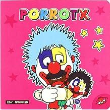 Porrotx (Nor gara?)