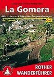 La Gomera: Die schönsten Küsten- und Bergwanderungen. 66 Touren. Mit GPS-Daten - Klaus Wolfsperger, Annette Wolfsperger