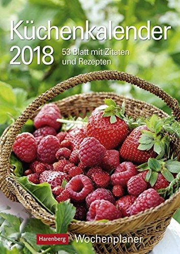 Küchenkalender - Kalender 2018 - Harenberg-Verlag - Wochenkalendarium - 53 Blatt mit Zitaten und Rezepten - Wandkalender - 25 cm x 35,5 cm
