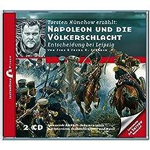 Zeitbrücke Wissen: Napoleon und die Völkerschlacht Entscheidung bei Leipzig (Zeitbrücke Biografie)