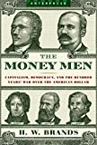 The Money Men: Capitalism, Democracy, and the Hundred Years