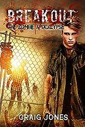 Breakout (The Zombie Apocalypse Book 2)