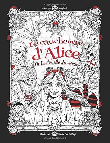 Le cauchemar d'Alice de l'autre côté du miroir: Livre de coloriage pour adultes (cadeaux pour femmes)(horreur, Halloween)