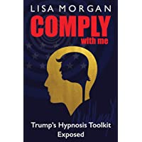 Comply with Me: Trump's Hypnosis Toolkit Exposed