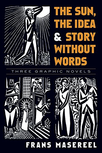 The Sun, the Idea & Story Without Words: Three Graphic Novels (Dover Fine Art, History of Art) por Frans Masereel
