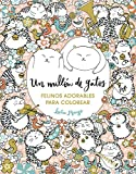 Un millón de gatos: felinos adorables para colorear (Libro de colorear para adultos) (OBRAS DIVERSAS)