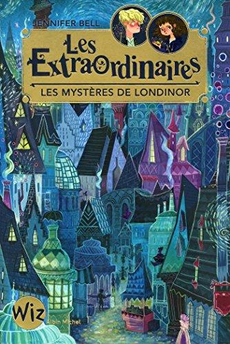Les Extraordinaires (1) : Les mystères de Londinor