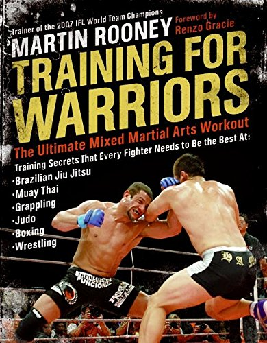 Training for Warriors: The Ultimate Mixed Martial Arts Workout