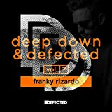 Deep Down & Defected Volume 7: Franky Rizardo
