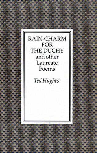 Rain Charm for the Duchy: And Other Laureate Poems