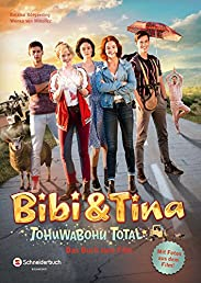 Bibi & Tina - Tohuwabohu total!: Das Buch zum Film