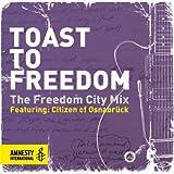 Toast To Freedom: The Freedom City Mix