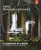 Adobe Photoshop Lightroom 5: Classroom in a Book (Classroom in a Book (Adobe))