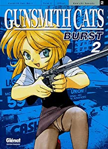 Gunsmith Cats Burst Edition simple Tome 2