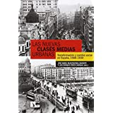 Las nuevas clases medias urbanas: transformación y cambio social en España, 1900-1936