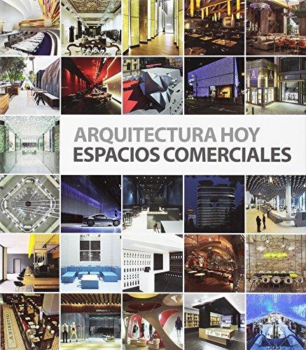 ARQUITECTURA HOY ESPACIOS COMERCIALES