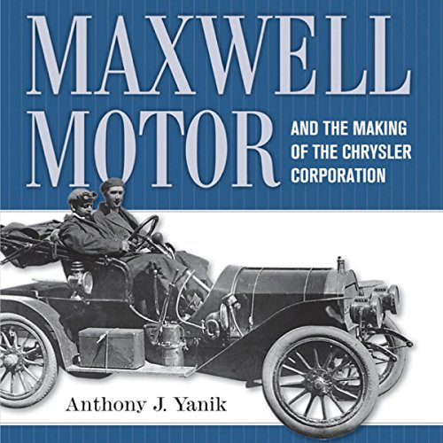 maxwell-motor-and-the-making-of-the-chrysler-corporation-great-lakes-books-series