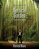 [(The Vertical Garden : From Nature to the City)] [By (author) Patrick Blanc] published on (April, 2012)