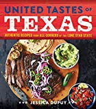 United Tastes of Texas: Authentic Recipes from All Corners of the Lone Star State