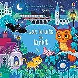 Les Bruits de la Nuit - Mon Livre Sonore a Toucher (Mon livre sonore à toucher)