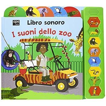 I Suoni Dello Zoo. Libro Sonoro. Ediz. Illustrata
