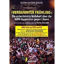 """""""Verdammter Frühling"""": Die unterdrückte Wahrheit über die NATO-Aggression gegen Libyen (Ahriman CDs)"""