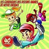 Les génériques des dessins animés de notre enfance (40 titres)...