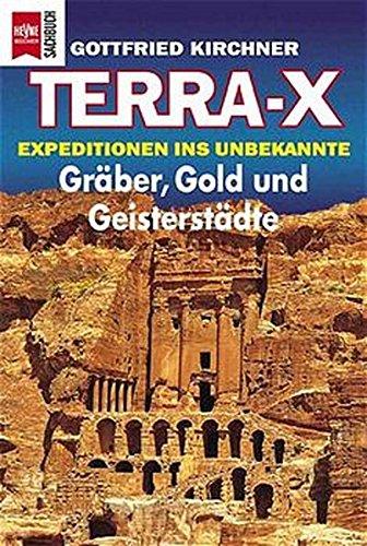 Terra X: Gräber, Gold und Geisterstädte