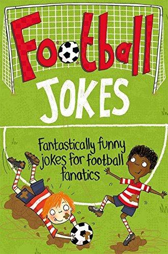 Football Jokes: Fantastically funny jokes for football fanatics: Written by Macmillan Children's Books, 2014 Edition, (Unabridged) Publisher: Macmillan Children's Books [Paperback]