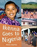 Ikenna Goes to Nigeria (Children Return to Their Roots)
