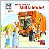 Was ist was mini, Band 03: Schau mal, die Müllabfuhr!