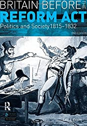 Britain before the Reform Act: Politics and Society 1815-1832 (Seminar Studies In History)