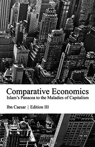 comparative-economics-islams-panacea-to-the-maladies-of-capitalism-by-ibn-caesar-2016-01-01