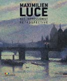 Maximilien Luce, neo-impressionist - Retrospective