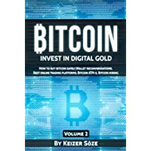 Bitcoin: Bitcoin book for beginners: How to buy Bitcoin safely, Bitcoin Wallet recommendations,  Best Online trading platforms, Bitcoin ATM-s, Bitcoin ... (Invest in digital Gold 2) (English Edition)