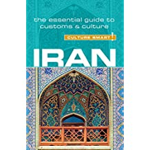 Iran - Culture Smart!: The Essential Guide to Customs & Culture: The Essential Guide to Customs & Culture