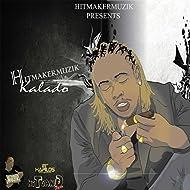 Hitmaker Muzik Presents: Kalado
