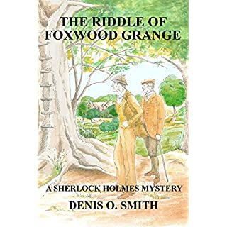 The Riddle of Foxwood Grange: A Sherlock Holmes Mystery