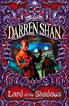 Lord of the Shadows (The Saga of Darren Shan, Book 11) by [Shan, Darren]