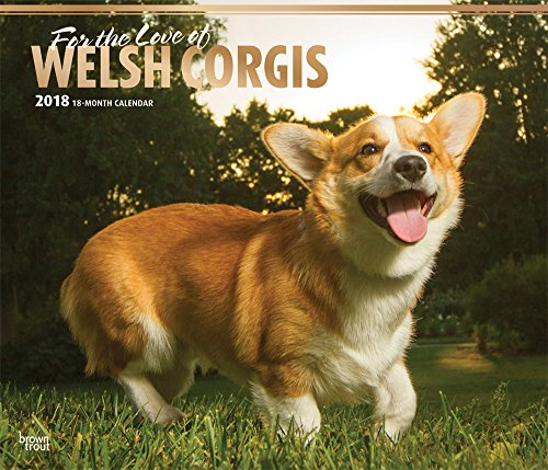 Welsh Corgis, For the Love of 2018 Deluxe Wall Calendar
