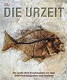 Die Urzeit: Die große Bild-Enzyklopädie mit über 2500 Farbfotografien und Grafiken. -