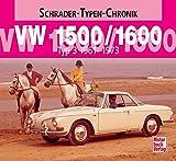 VW 1500/1600: Typ 3 1961-1973 (Schrader-Typen-Chronik)