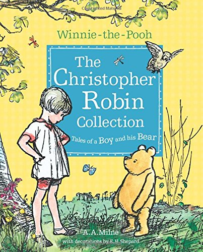 The Christopher Robin collection tales of a boy and his bear